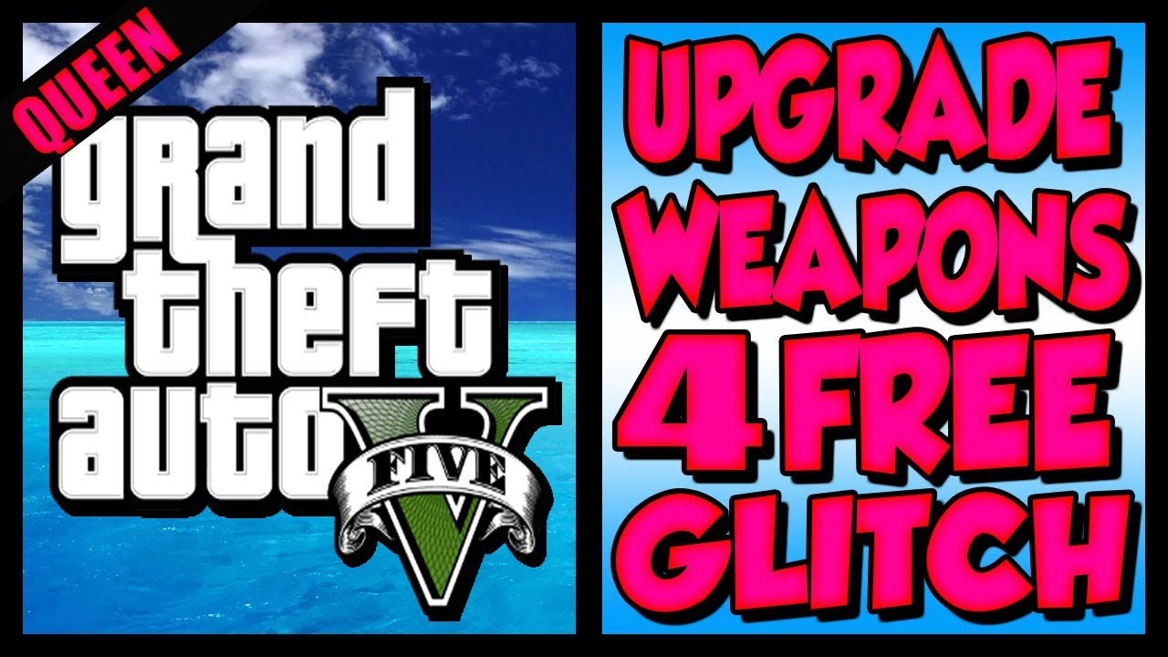 GTA 5 Weapons Glitch UPGRADE And PURCHASE Weapons For FREE GTA V Glitches PS3 Xbox 360 YouTube
