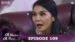 Oh Mama Oh Papa Episode 109 - Perkawinanku Hancur Karena Ulah Wanita Lain