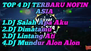 Download Lagu Top 4 DJ Terbaru Nofin Asia TIK TOK 2019 Remix Full Bass Mantul