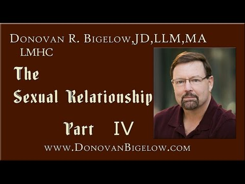 The Sexual Relationship | How We Think About Human Sexuality | Part IV
