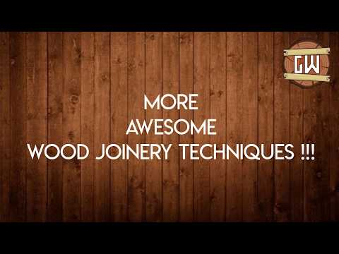 7 Amazing Wood Joinery Techniques