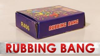 Rubbing Bang  R406