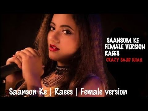 Saanson Ke | Female version | Raees | Shahrukh Khan Mahira Khan | kk | CRAZY SAJID KHAN