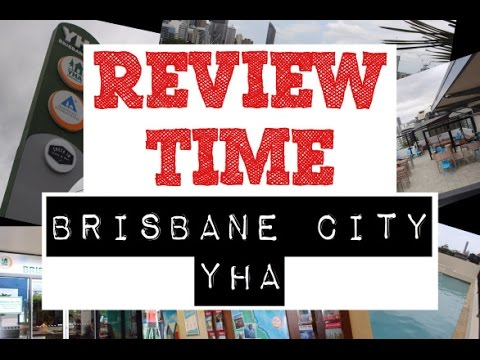 REVIEW TIME: YHA BRISBANE CITY
