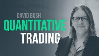 From discretionary trader to quantitative trader w/ David Bush, Alphatative