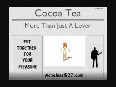 Cocoa Tea - More Than Just A Lover