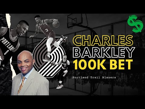 Why Charles Barkley Bet 100,000 Dollars on The Portland Trail Blazers