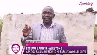 ETTEMU E ADWIR : Abazigu balumbye ekyalo ne basanyawo buli kintu