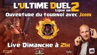 🔴 Ultime Duel OR   Ouverture du tournoi   Un seul ennemi, son VIS-A-VIS!   Clash of clans
