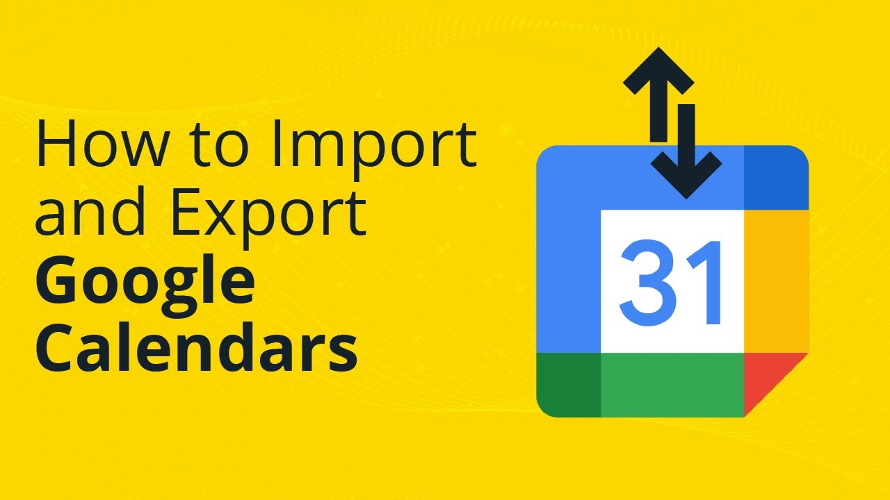 How To Import And Export Google Calendars Youtube