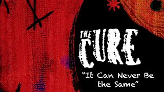The Cure - It Can Never Be the Same (LYRICS IN DESCRIPTION) *New Song*
