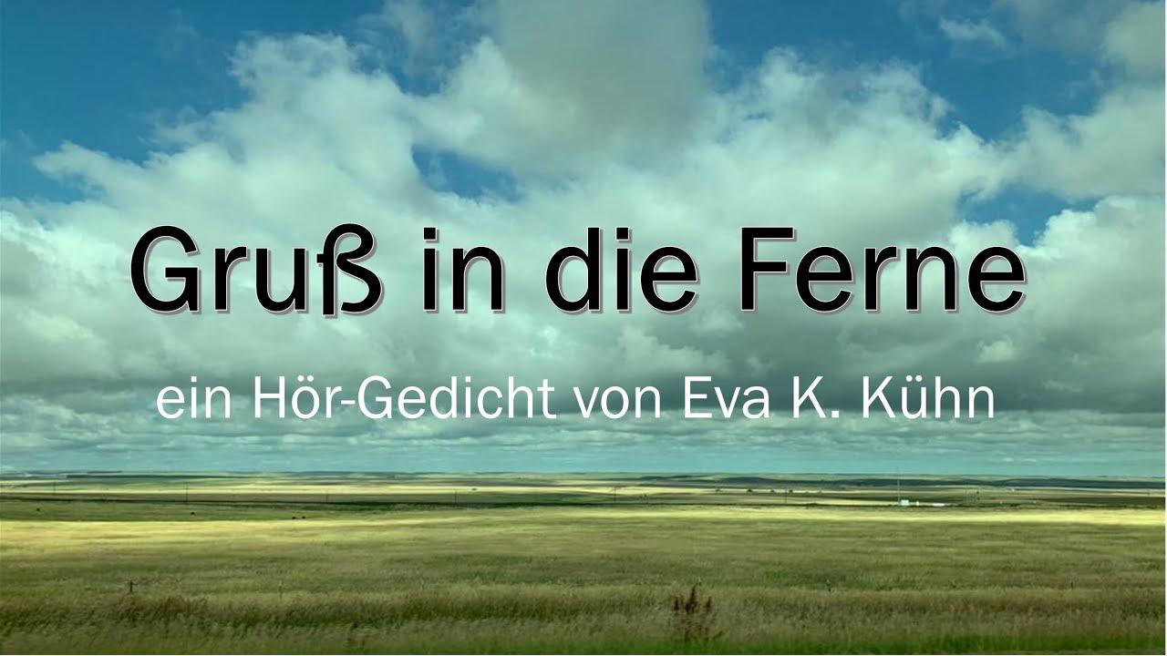 Gruß in die Ferne von Eva K. Kühn / Gedicht Hörbuch
