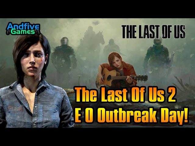 The last of Us 2 , Outbreak Day e a Ciência do Game