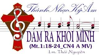 DÁM RA KHỎI MÌNH Lm. Thái Nguyên CN4MV [Thánh Nhạc Ký Âm]  TnkaDRKMtn