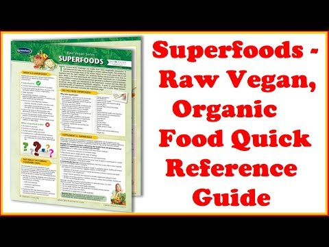 Superfoods - Raw Vegan, Organic Food Quick Reference Guide