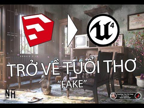 Trở về tuổi thơ ''fake'' với VR mode Unreal Engine 4 (Convert model từ Sketchup qua Unreal Engine 4)