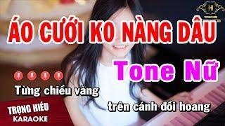 Karaoke Áo Cưới Không Nàng Dâu Tone Nữ Nhạc Sống | Trọng Hiếu