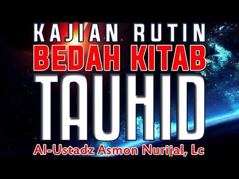 "Live Kajian Rutin ""Kitab Tauhid"" - Ustadz Asmon Nurijal,Lc"