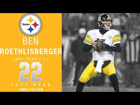 #22: Ben Roethlisberger (QB, Steelers) | Top 100 Players of 2017 | NFL
