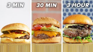 3 Minute Vs. 30 Minute Vs. 3 Hour Burger • Tasty