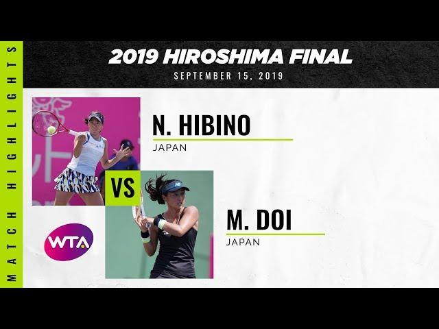 Nao Hibino vs. Misaki Doi   2019 Hiroshima Final   WTA Highlights