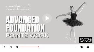 ADVANCED FOUNDATION - POINTE WORK