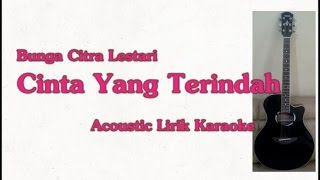 bcl bunga citra lestari cinta yang terindah lirik karaoke acoustic