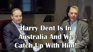 Harry Dent Is In Australia And We Catch Up With Him!