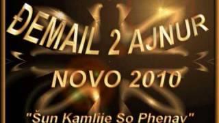 AJNUR 2 DJEMAIL NOVO 2010  SHUN KAMLIJE SO PHENAV ... STUDISKO STYL