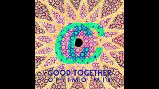 Chapel Club - Good Together - JD Twitch - Optimo Remix
