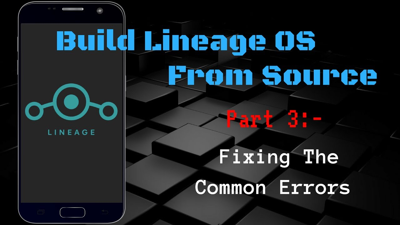 How to Build Custom Lineage OS ROM - Hacks & Geeks