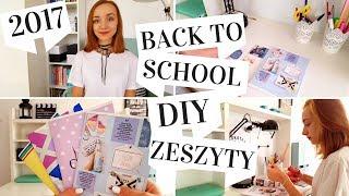 BACK TO SCHOOL 2017 DIY ZESZYTY ZRÓB TO SAMA