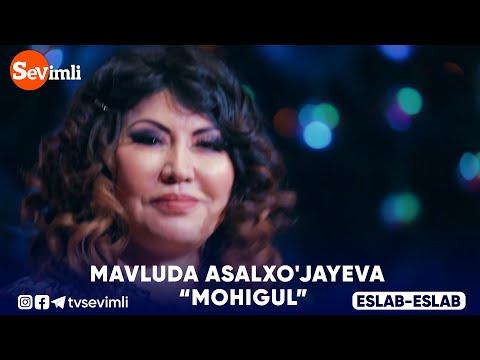 Mavluda Asalxo'jayeva  - Mohigul