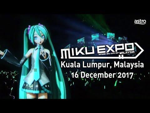 【HATSUNE MIKU】MIKU EXPO 2017 in Malaysia【初音ミク】