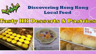 Weeks of Welcome (WoW) : Discovering Hong Kong Local Food- Tasty HK Desserts & Pastries