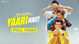 YAARI HAI FULL SONG DOWNLOAD - TONY KALAKAR , SIDDHARTH NIGAM , RIYAZ ALI   PRESENTS - S.SPRODUCTION
