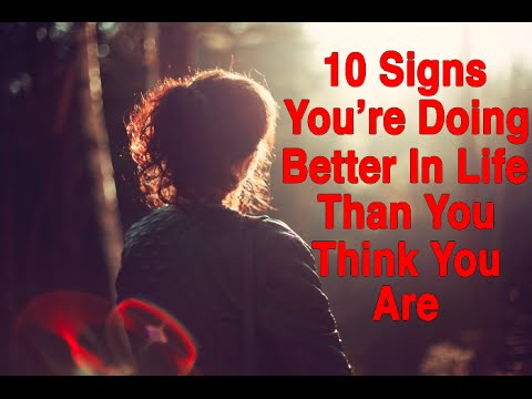 10 Signs You're Doing Even Better In Life Than You Think You Are