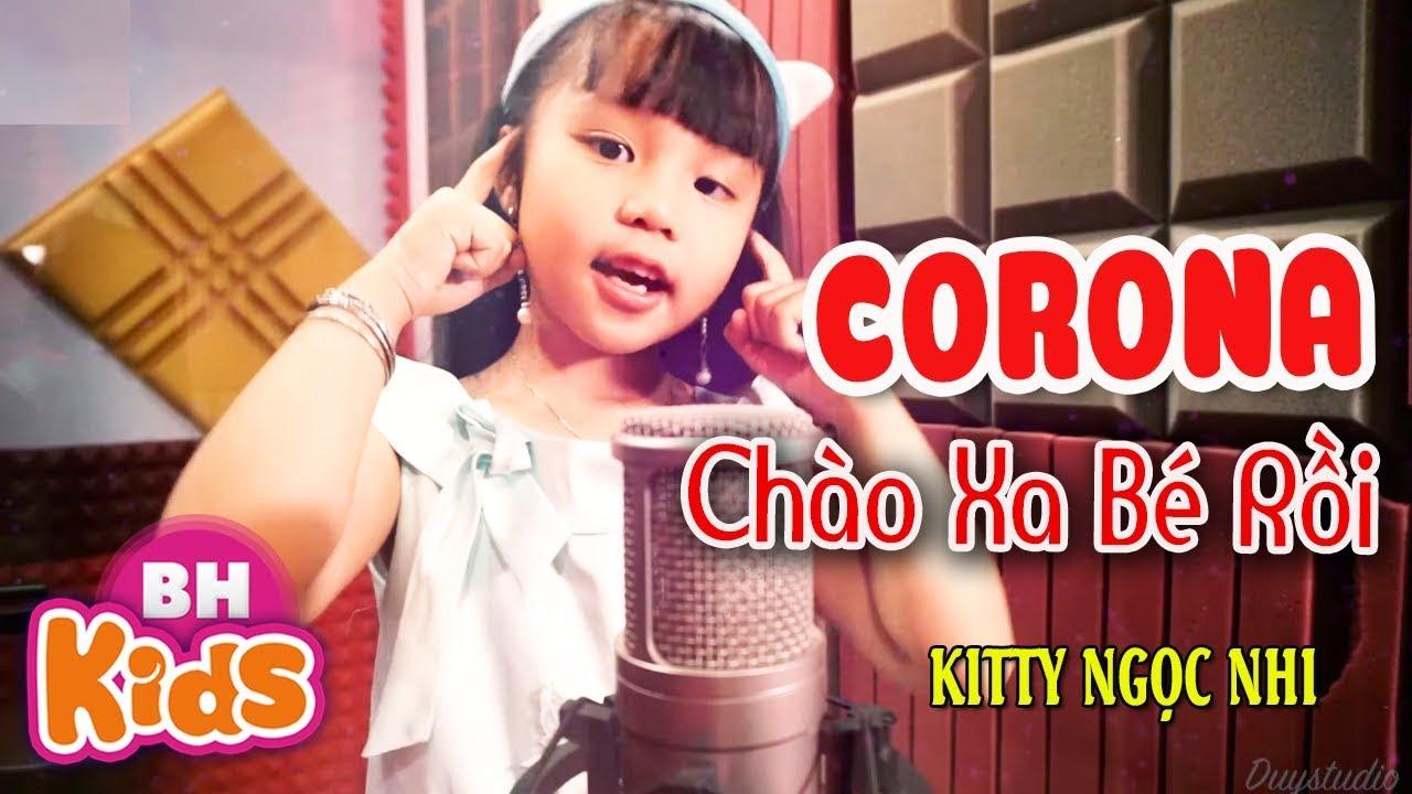 CORONA CHÀO XA BÉ RỒI ♫ Kitty Ngọc Nhi ♫ Nhạc Thiếu Nhi Hay Hơn Ghen Cô Vy