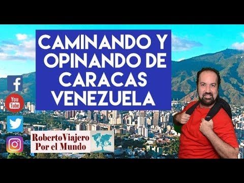 Caminando y opinando de Caracas 2019