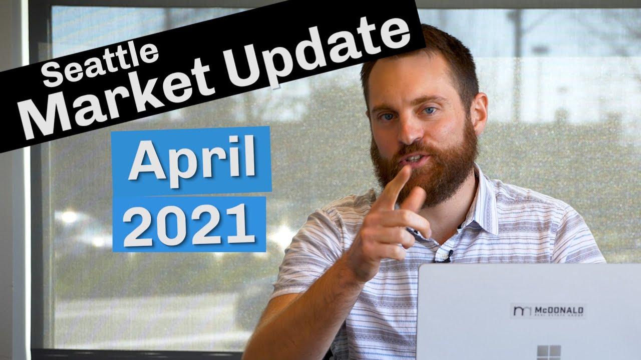Seattle Real Estate Market Update | April 2021