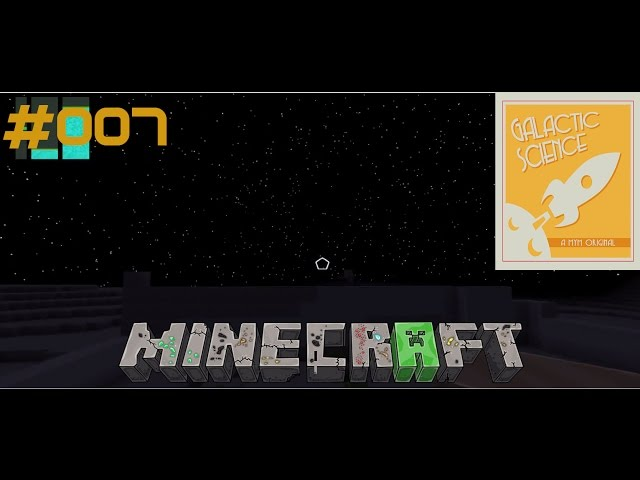 Let's Play Minecraft Galactic Science | Wo ist der Mond & ab in die Matrix | Folge #007