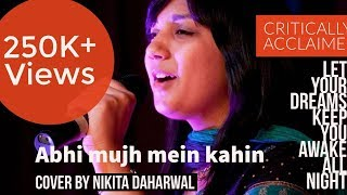 Abhi Mujh Mein Kahin, Agneepath(Female Version) Cover -by Nikita Daharwal