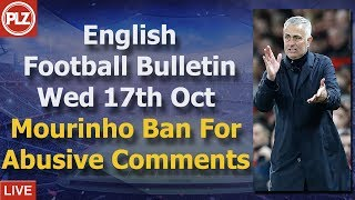 PLZ English Football News - Mourinho charged over abusive comments - Wednesday 17th October