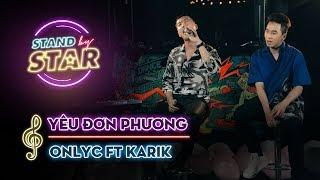 STAND BY STAR | Yêu đơn phương - OnlyC ft Karik