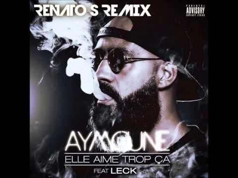 Dj Aymoune ft. L.E.C.K. - Elle aime trop ça (RENATO S Remix 2K16)