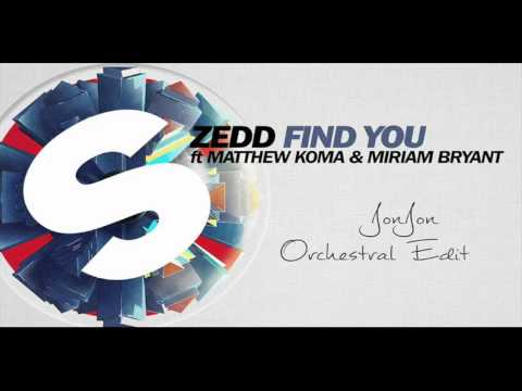 Zedd - Find You Acoustic (JonJon Orchestral Edit)