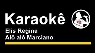 Elis Regina Alô alô marciano Karaoke