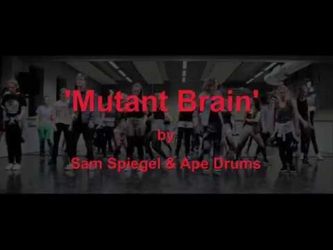 MUTANT BRAIN by Sam Spiegel & Ape drums