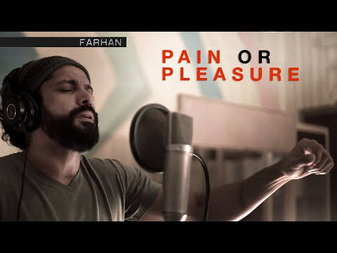 Farhan - Pain or Pleasure (Official Music Video)