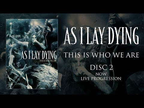 """As I Lay Dying """"This Is Who We Are"""" DVD 2 - Live Progression (OFFICIAL)"""